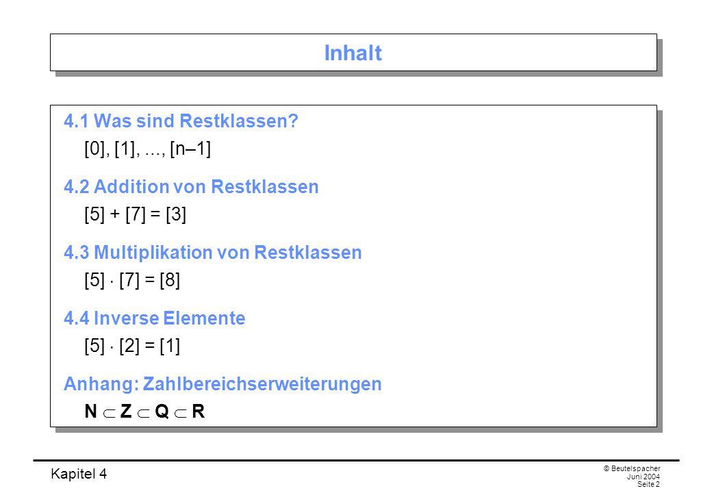 Inhalt 4.1 Was sind Restklassen [0], [1], ..., [n–1]